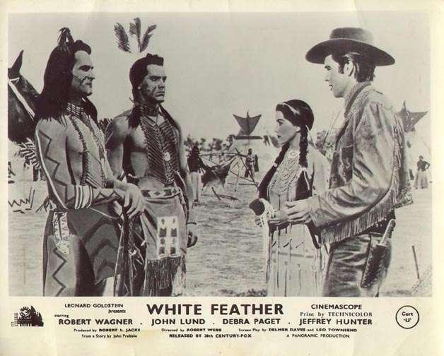 White Feather  Jeffrey Hunter  Debra Paget  Robert Wagner  Hugh O'Brian