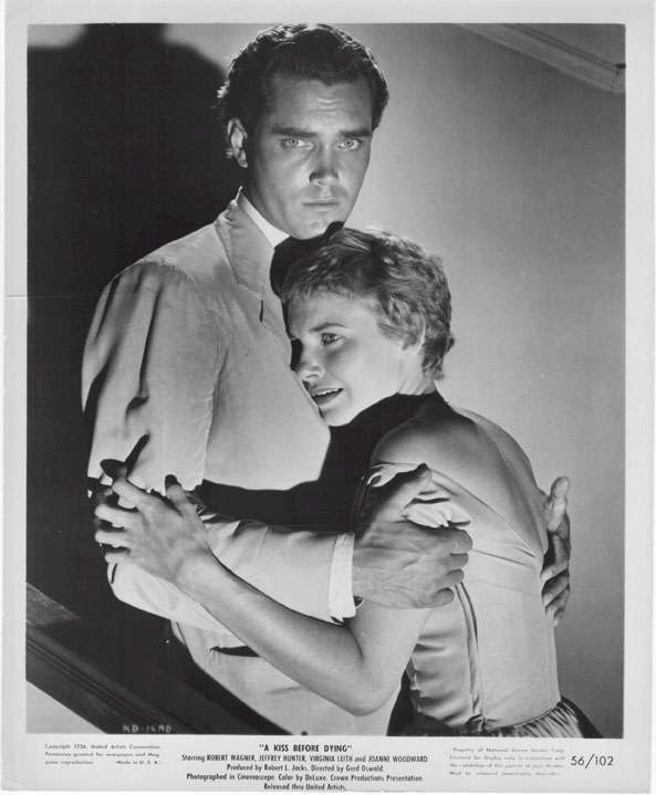 A Kiss Before Dying  Jeffrey Hunter  Joanne Woodward