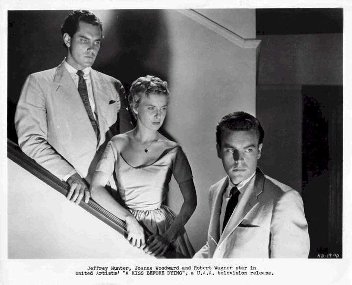 A Kiss Before Dying  Jeffrey Hunter  Joanne Woodward  Robert Wagner