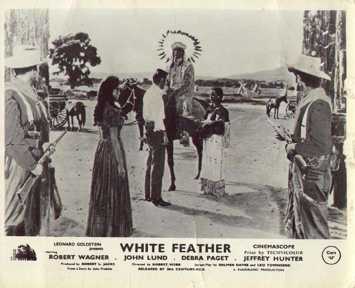 White Feather  Jeffrey Hunter  Debra Paget  Robert Wagner